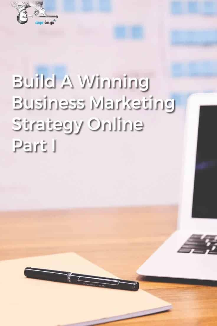 Here is how to get your business marketing strategy right if you want to win online. via @scopedesign