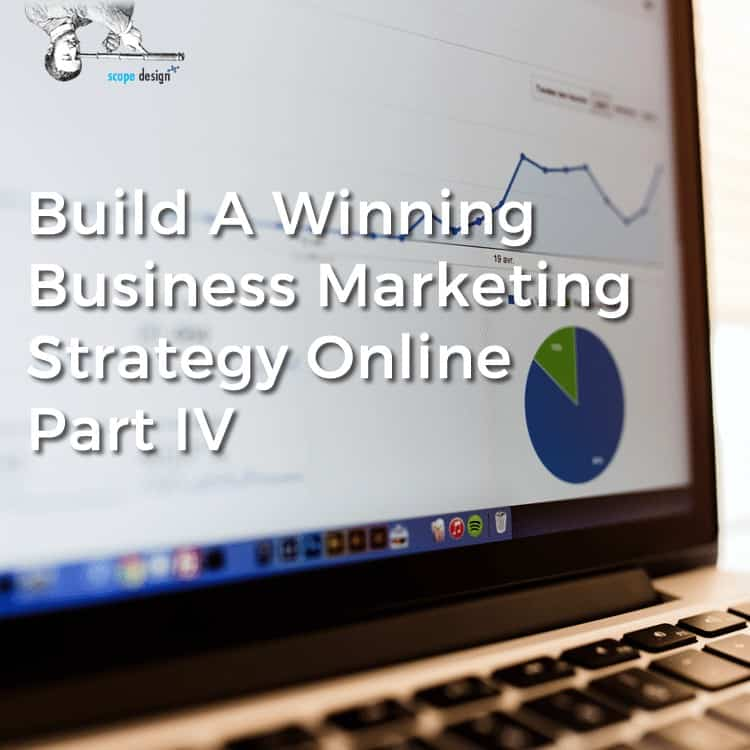Build Winning Business Marketing Strategy Online Part IV by Scope Design