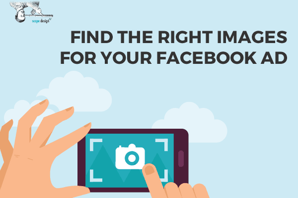 How to Find the Right Images for Your Facebook Ads by Scope Design