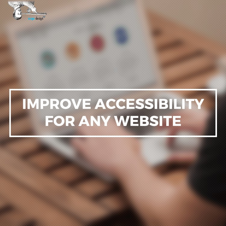 How to Improve Website Accessibility for Any Website By Scope Design