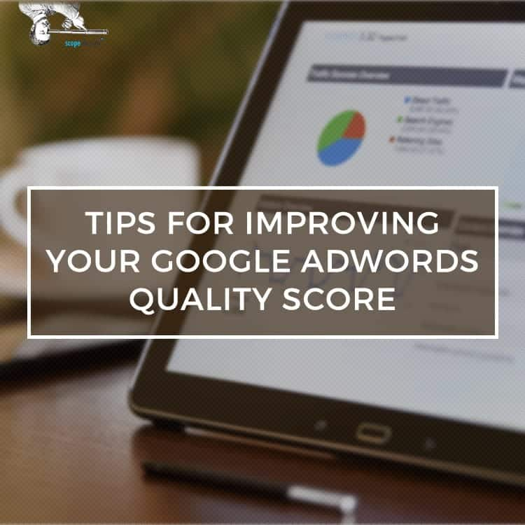 Tips for Improving your Google AdWords Quality Score by Scope Design