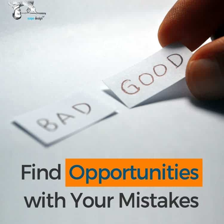 Finding Opportunities with The Mistakes You Make by Scope Design